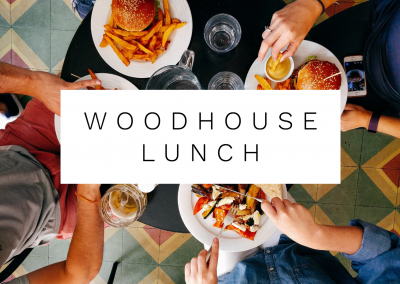 Woodhouse Lunch