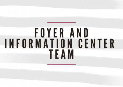 Foyer & Information Center Team